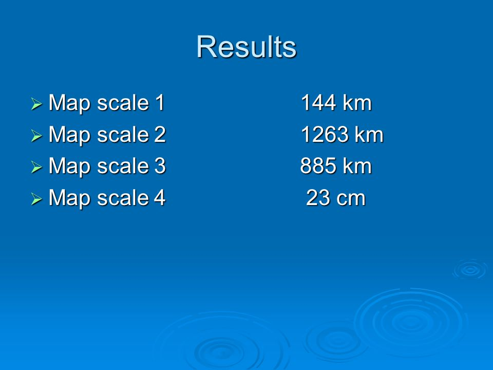 Results  Map scale 1 144 km  Map scale 2 1263 km  Map scale 3 885 km  Map scale 4 23 cm