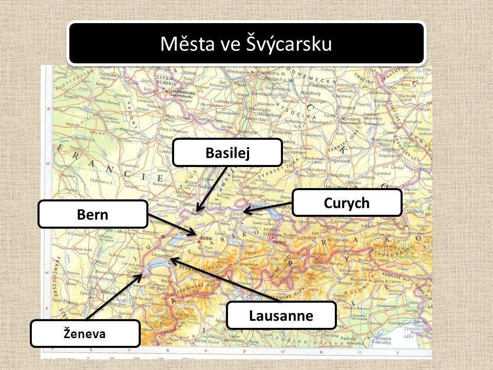 Lausanne Curych Bern Basilej Ženeva Města ve Švýcarsku