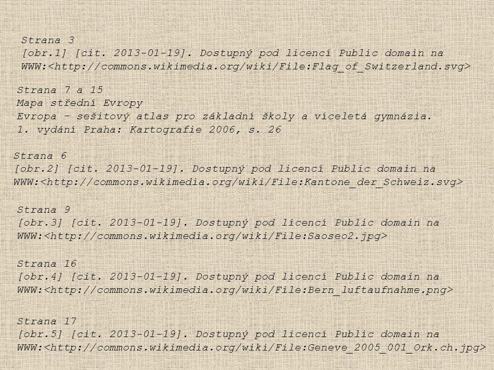 Strana 3 [obr.1] [cit. 2013-01-19]. Dostupný pod licencí Public domain na WWW: Strana 7 a 15 Mapa střední Evropy Evropa – sešitový atlas pro základní