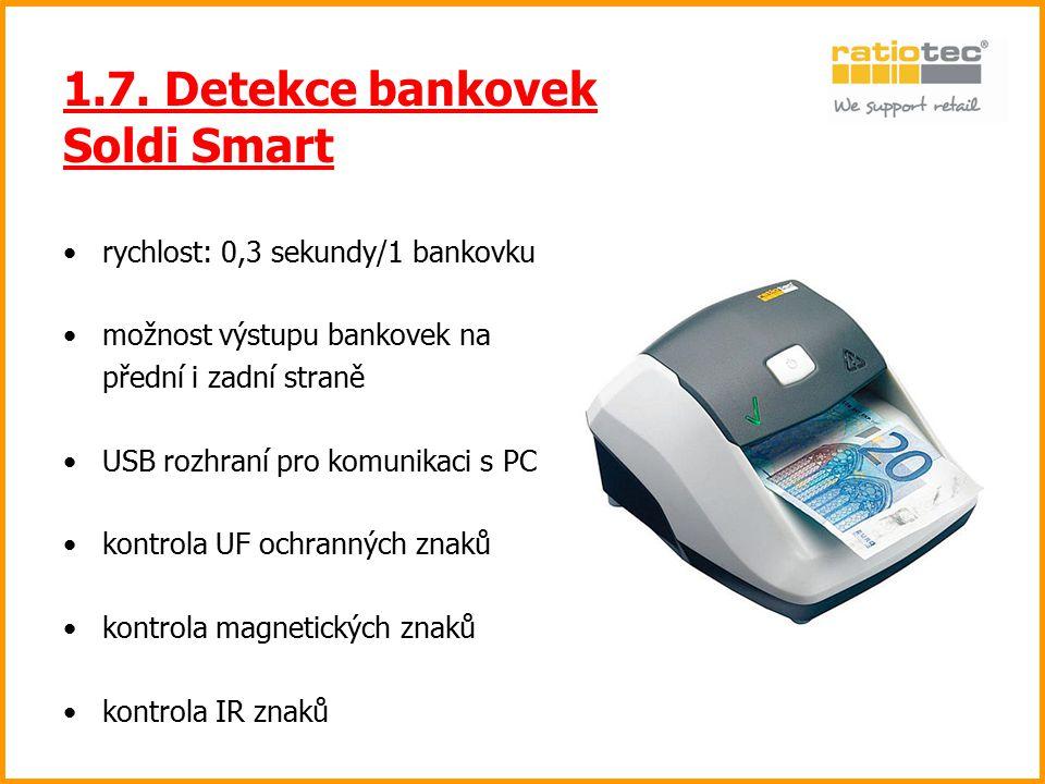 1.7. Detekce bankovek Soldi Smart rychlost: 0,3 sekundy/1 bankovku možnost výstupu bankovek na přední i zadní straně USB rozhraní pro komunikaci s PC