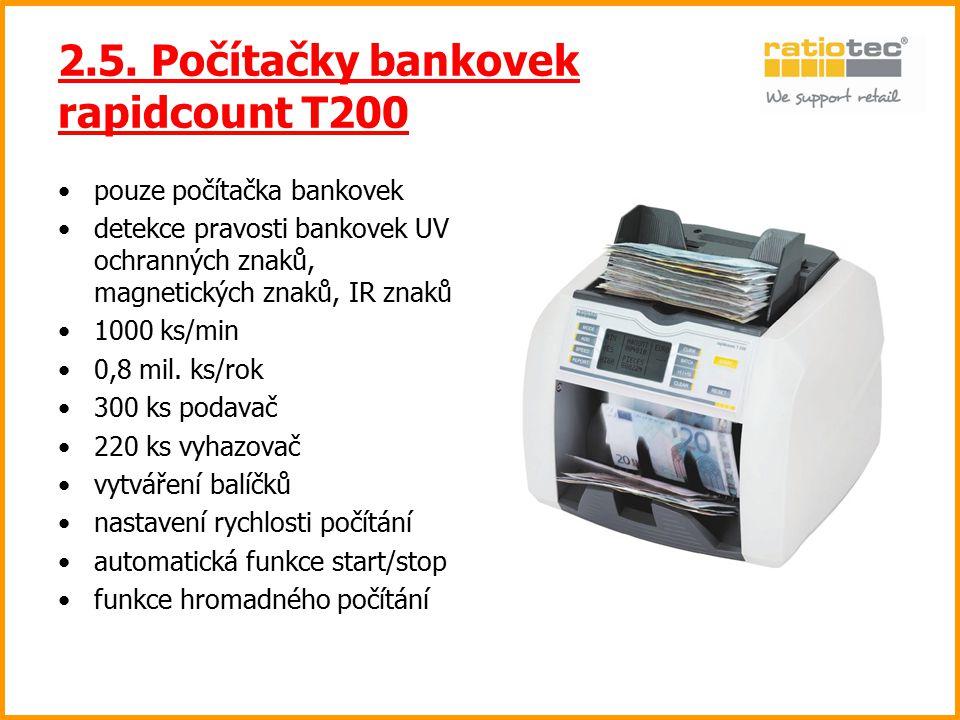 2.5. Počítačky bankovek rapidcount T200 pouze počítačka bankovek detekce pravosti bankovek UV ochranných znaků, magnetických znaků, IR znaků 1000 ks/m