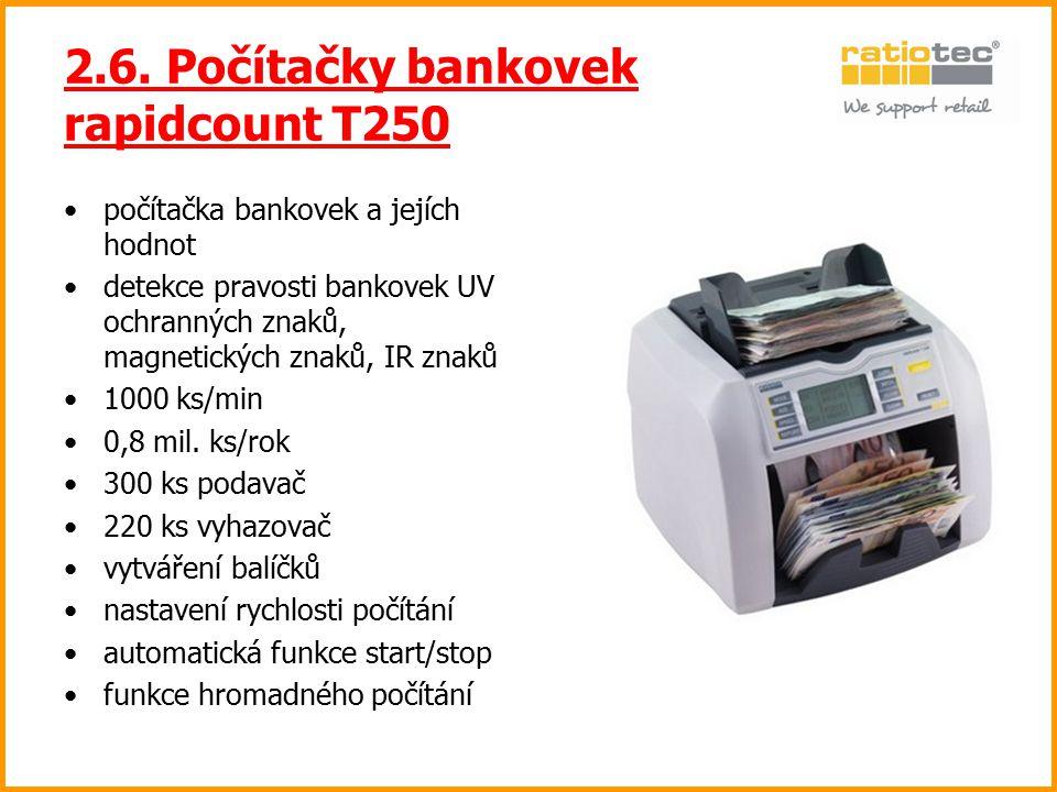 2.6. Počítačky bankovek rapidcount T250 počítačka bankovek a jejích hodnot detekce pravosti bankovek UV ochranných znaků, magnetických znaků, IR znaků