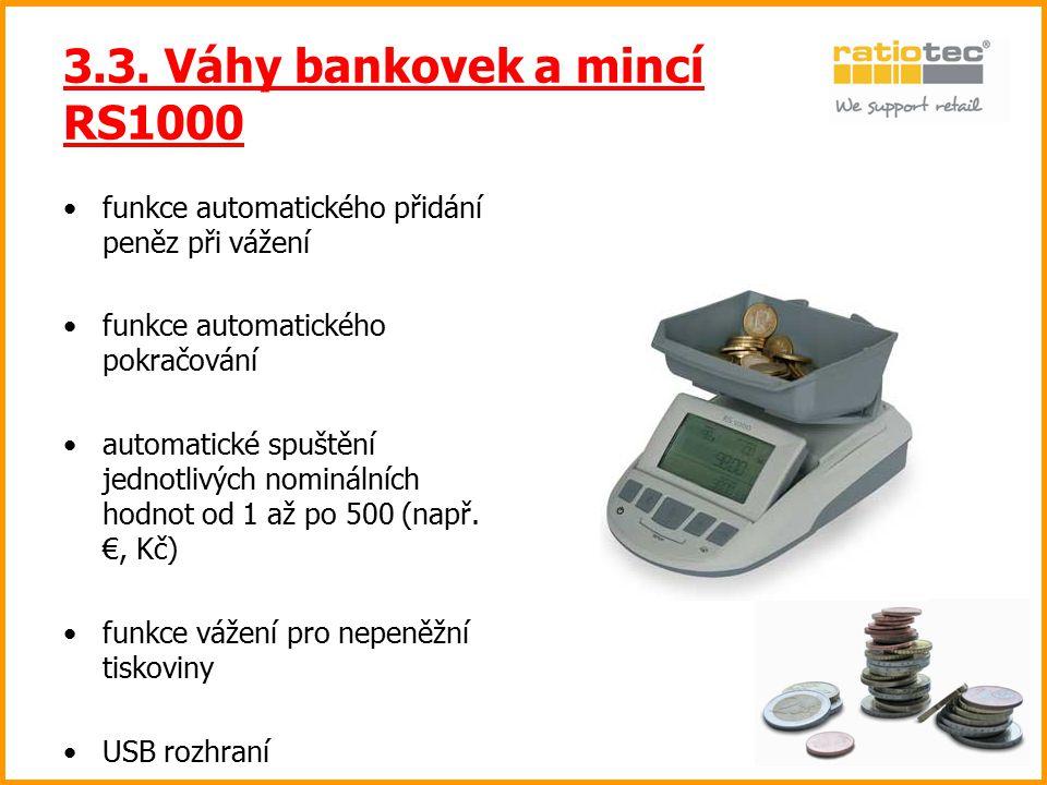 3.3. Váhy bankovek a mincí RS1000 funkce automatického přidání peněz při vážení funkce automatického pokračování automatické spuštění jednotlivých nom