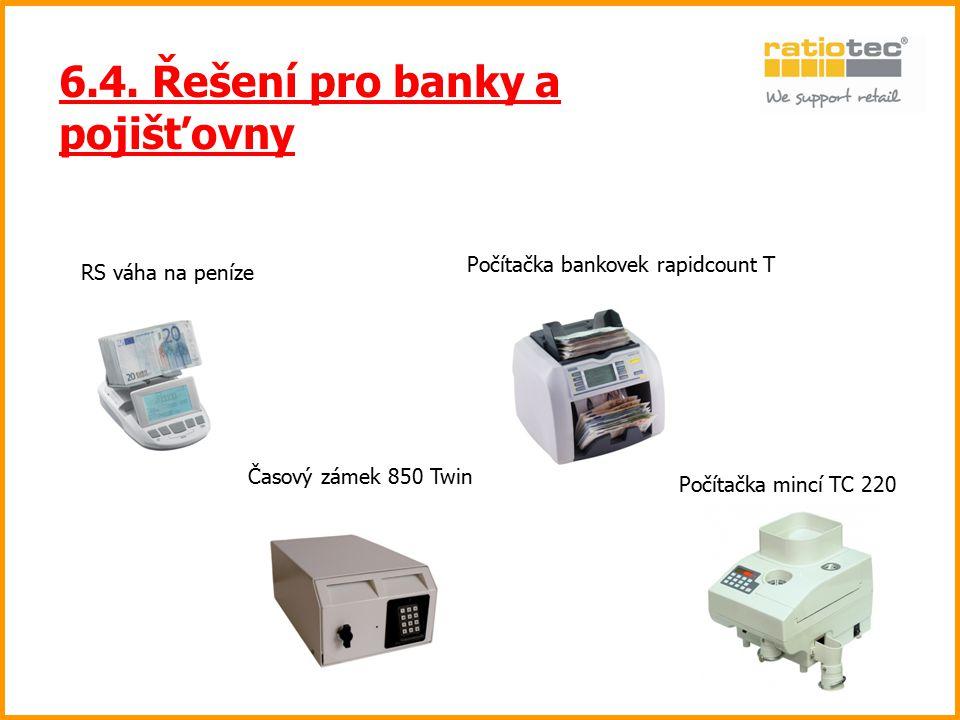 6.4. Řešení pro banky a pojišťovny RS váha na peníze Časový zámek 850 Twin Počítačka bankovek rapidcount T Počítačka mincí TC 220