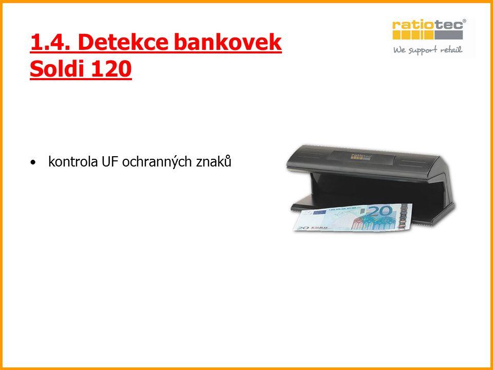 1.4. Detekce bankovek Soldi 120 kontrola UF ochranných znaků