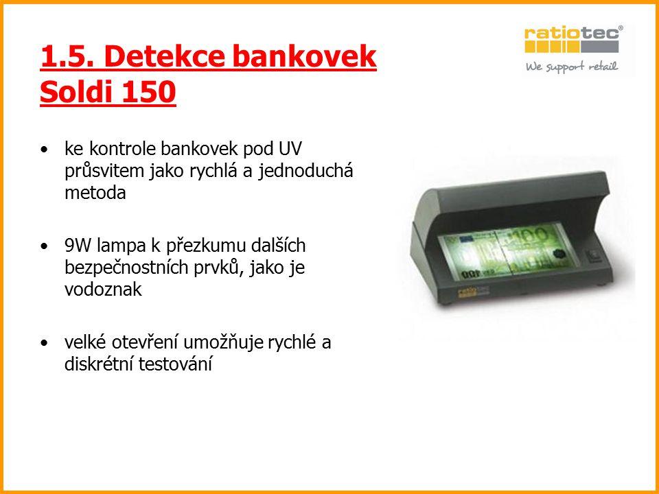 1.5. Detekce bankovek Soldi 150 ke kontrole bankovek pod UV průsvitem jako rychlá a jednoduchá metoda 9W lampa k přezkumu dalších bezpečnostních prvků