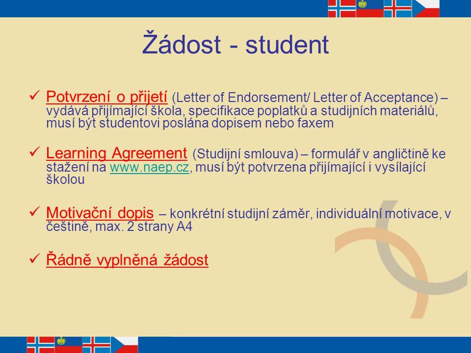 Žádost - student Potvrzení o přijetí (Letter of Endorsement/ Letter of Acceptance) – vydává přijímající škola, specifikace poplatků a studijních mater