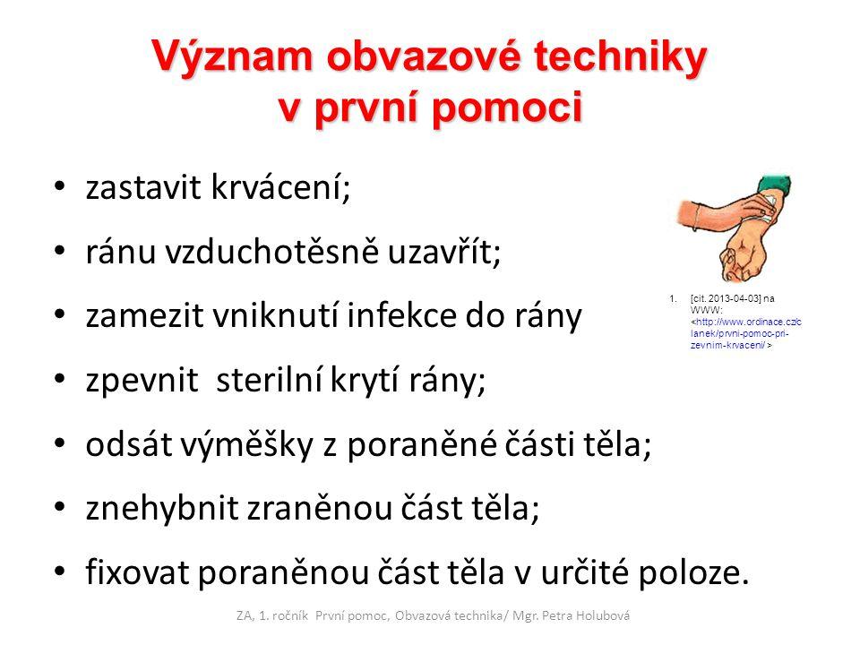 OBVAZY Z PRUŽNÝCH HMOT ZA, 1.ročník První pomoc, Obvazová technika/ Mgr.