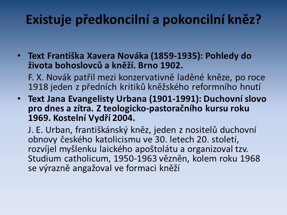 Existuje předkoncilní a pokoncilní kněz? Text Františka Xavera Nováka (1859-1935): Pohledy do života bohoslovců a kněží. Brno 1902. F. X. Novák patřil