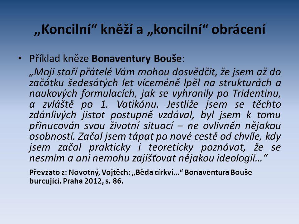 """"""" Koncilní"""" kněží a """"koncilní"""" obrácení Příklad kněze Bonaventury Bouše: """"Moji staří přátelé Vám mohou dosvědčit, že jsem až do začátku šedesátých let"""