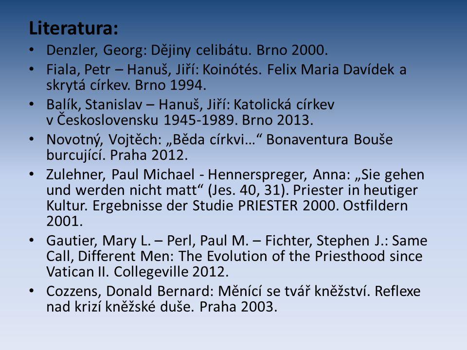 Literatura: Denzler, Georg: Dějiny celibátu. Brno 2000. Fiala, Petr – Hanuš, Jiří: Koinótés. Felix Maria Davídek a skrytá církev. Brno 1994. Balík, St