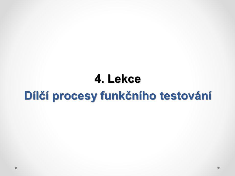 4. Lekce Dílčí procesy funkčního testování