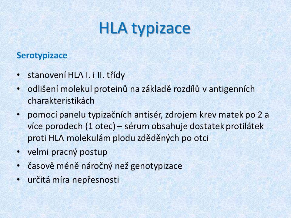HLA typizace Serotypizace stanovení HLA I.i II.