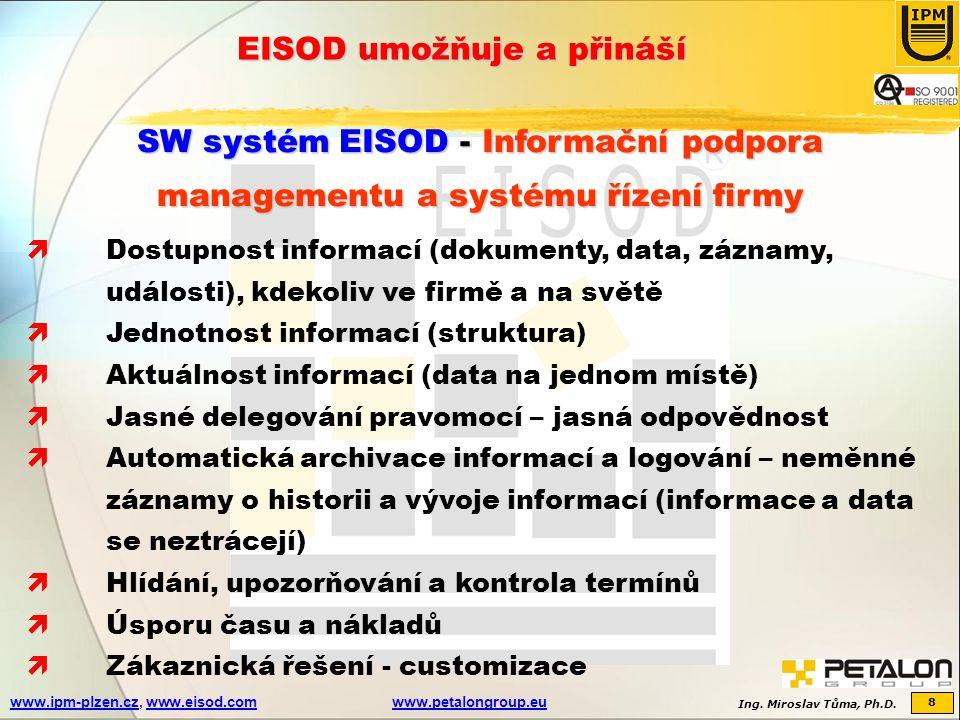 Ing. Miroslav Tůma, Ph.D. 8 www.ipm-plzen.czwww.ipm-plzen.cz, www.eisod.comwww.petalongroup.euwww.eisod.comwww.petalongroup.eu EISOD umožňuje a přináš