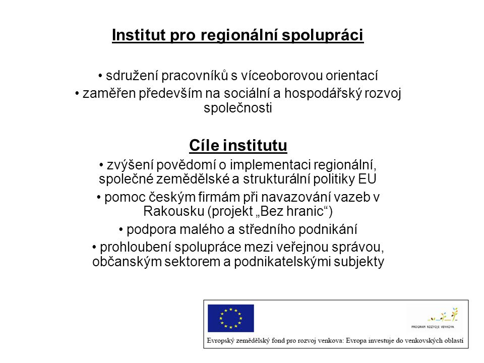 Interaktivní formulář www.irs-eu.com Odkaz pro vstup do formuláře Informace o žadateli Roletová menu Kontaktní informace Charakteristiky projektu – popis, místo realizace, náklady projektu, připravenost projektu, další sdělení