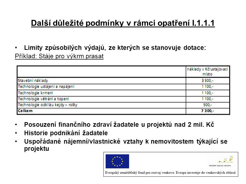 Další důležité podmínky v rámci opatření I.1.1.1 Limity způsobilých výdajů, ze kterých se stanovuje dotace: Příklad: Stáje pro výkrm prasat Posouzení