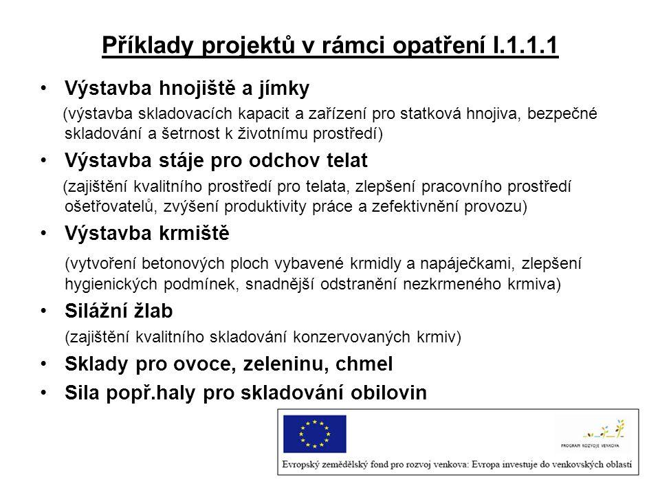 Příklady projektů v rámci opatření I.1.1.1 Výstavba hnojiště a jímky (výstavba skladovacích kapacit a zařízení pro statková hnojiva, bezpečné skladová