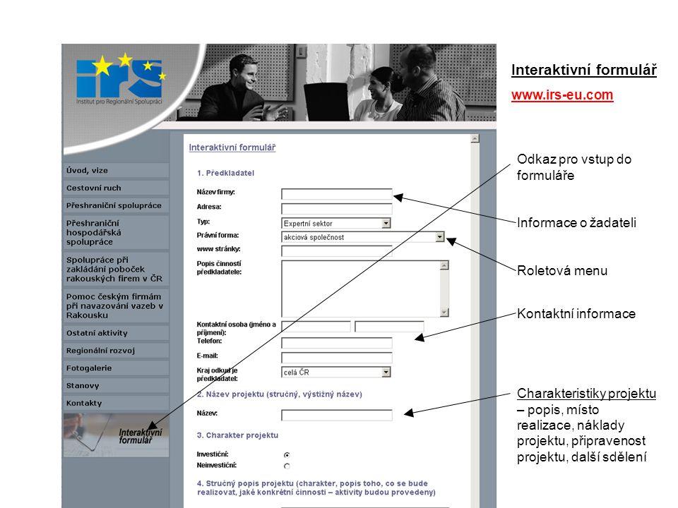 Interaktivní formulář www.irs-eu.com Odkaz pro vstup do formuláře Informace o žadateli Roletová menu Kontaktní informace Charakteristiky projektu – po