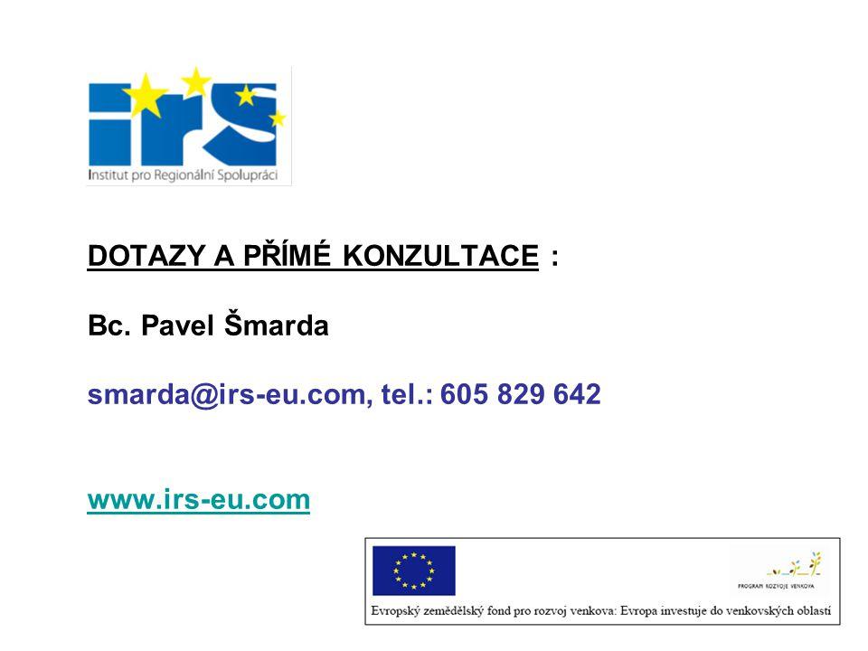 DOTAZY A PŘÍMÉ KONZULTACE : Bc. Pavel Šmarda smarda@irs-eu.com, tel.: 605 829 642 www.irs-eu.com