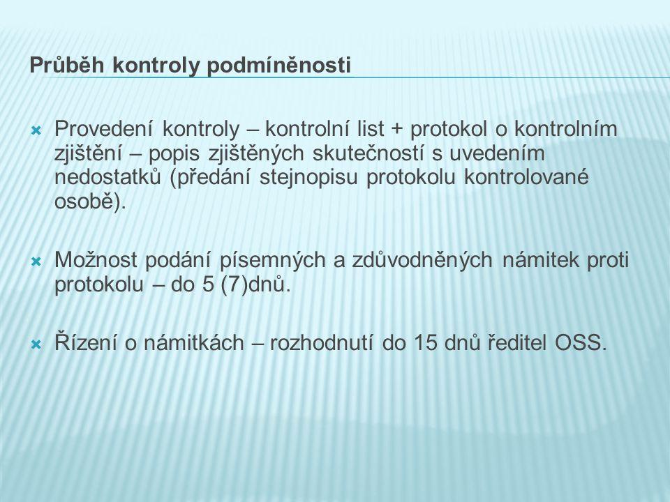 Průběh kontroly podmíněnosti  Provedení kontroly – kontrolní list + protokol o kontrolním zjištění – popis zjištěných skutečností s uvedením nedostatků (předání stejnopisu protokolu kontrolované osobě).