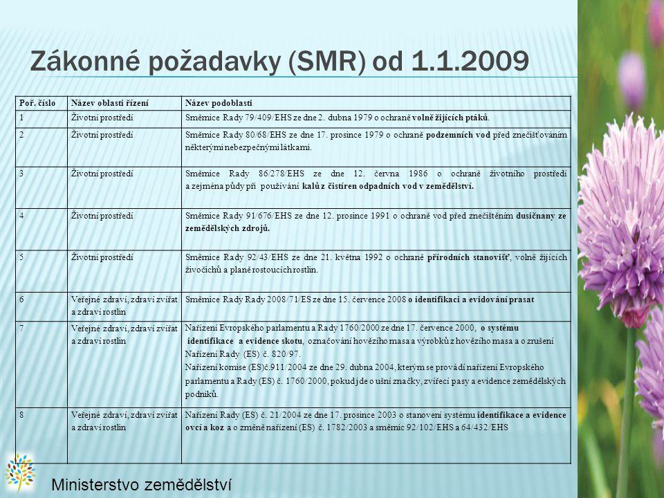Zákonné požadavky (SMR) od 1.1.2009 Ministerstvo zemědělství Poř.
