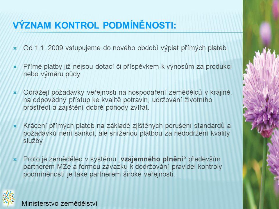 VÝZNAM KONTROL PODMÍNĚNOSTI:  Od 1.1.2009 vstupujeme do nového období výplat přímých plateb.