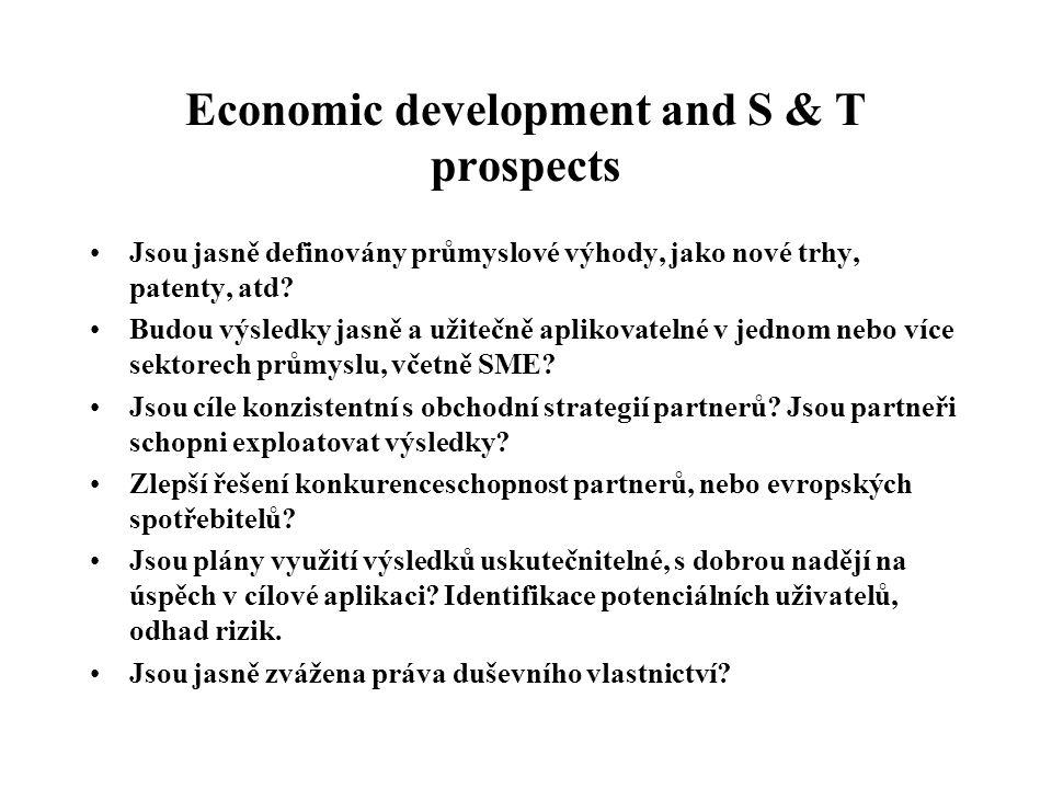 Economic development and S & T prospects Jsou jasně definovány průmyslové výhody, jako nové trhy, patenty, atd? Budou výsledky jasně a užitečně apliko