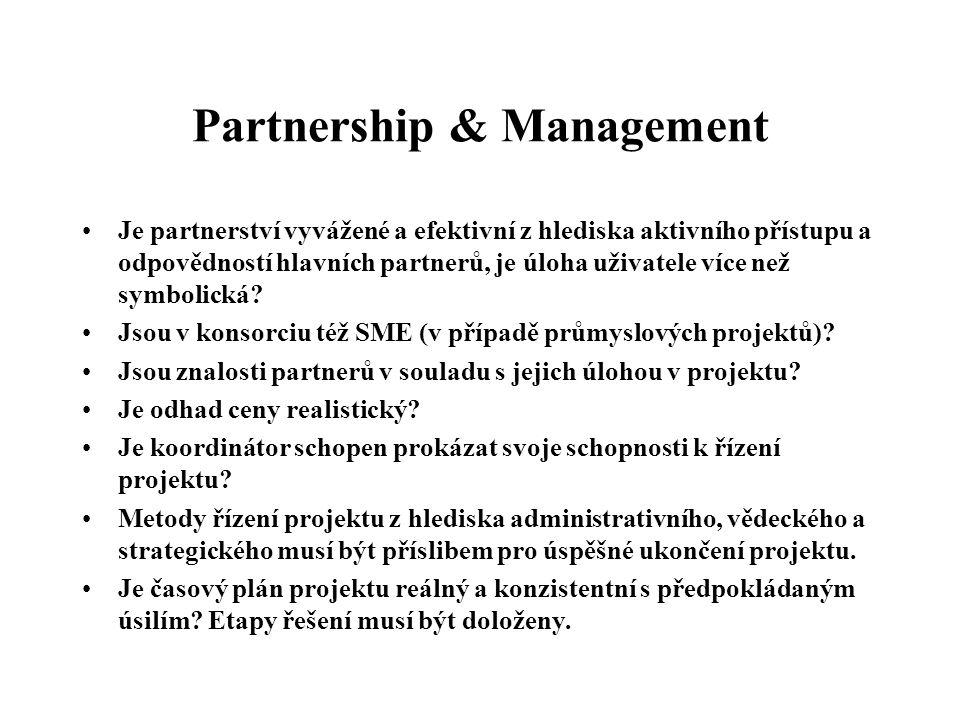 Partnership & Management Je partnerství vyvážené a efektivní z hlediska aktivního přístupu a odpovědností hlavních partnerů, je úloha uživatele více n