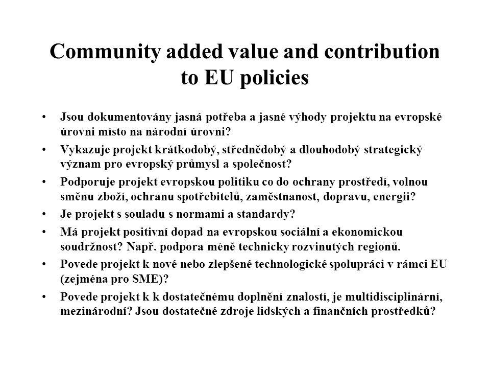Community added value and contribution to EU policies Jsou dokumentovány jasná potřeba a jasné výhody projektu na evropské úrovni místo na národní úro