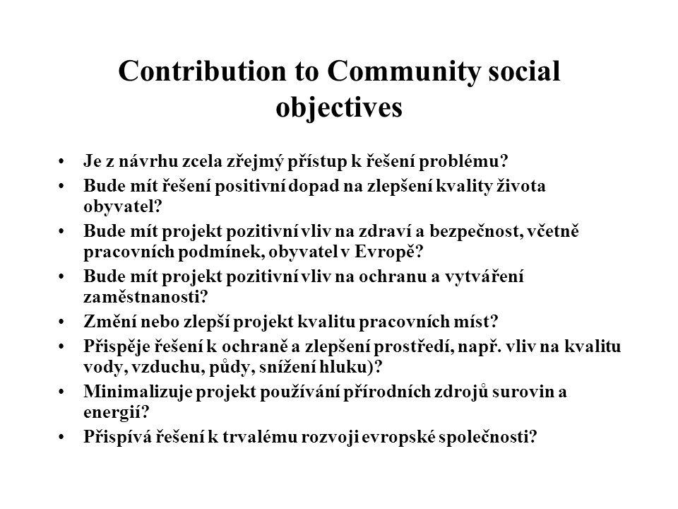 Contribution to Community social objectives Je z návrhu zcela zřejmý přístup k řešení problému? Bude mít řešení positivní dopad na zlepšení kvality ži
