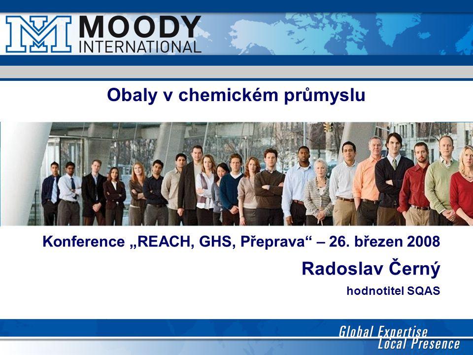 """Obaly v chemickém průmyslu Konference """"REACH, GHS, Přeprava"""" – 26. březen 2008 Radoslav Černý hodnotitel SQAS"""