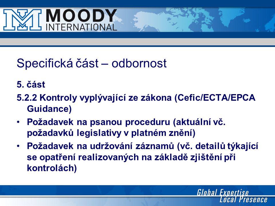 Specifická část – odbornost 5. část 5.2.2 Kontroly vyplývající ze zákona (Cefic/ECTA/EPCA Guidance) Požadavek na psanou proceduru (aktuální vč. požada