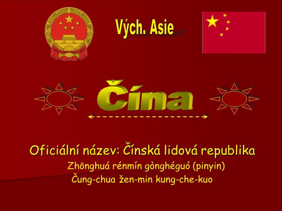 Oficiální název: Čínská lidová republika Zhōnghuá rénmín gònghéguó (pinyin) Čung-chua žen-min kung-che-kuo