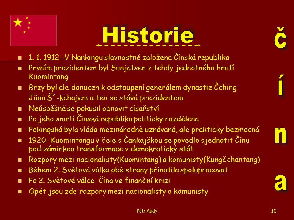 Petr Audy11   Komunistům se pod vedením Mao Ce-tunga podařilo ovládnout pevninskou Čínu i s ostrovem Chaj-nan   Nacionalisté se stáhli na Tchai-wan   1.