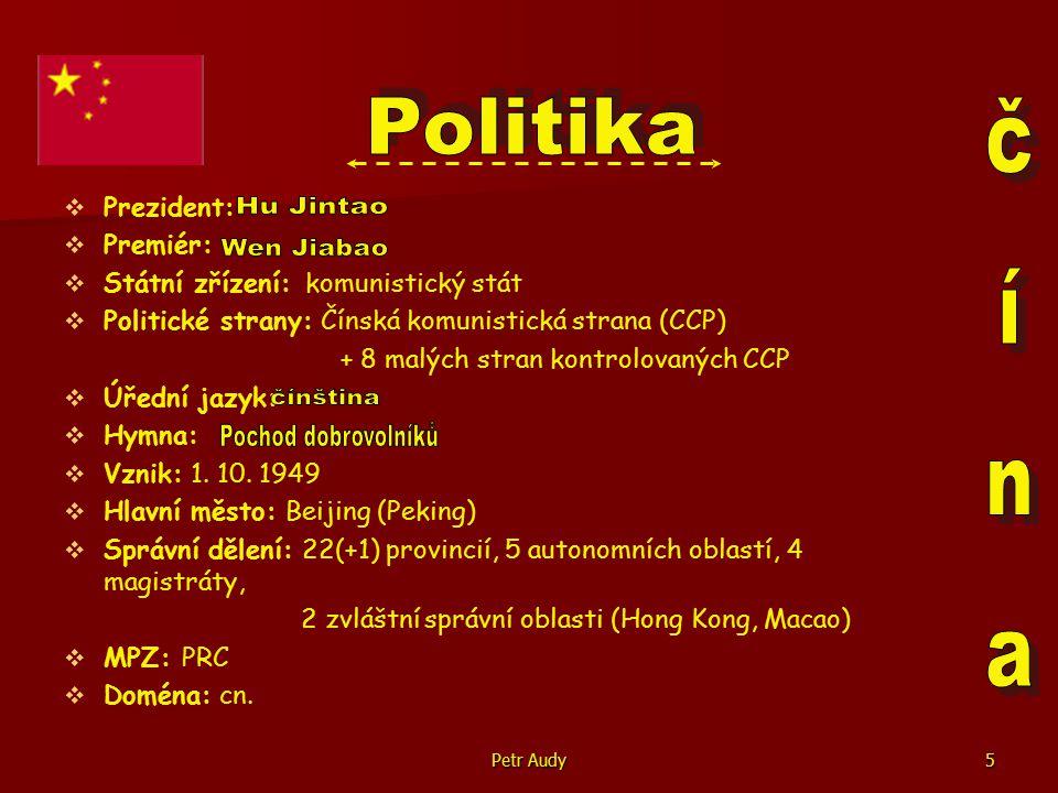 Petr Audy5   Prezident:   Premiér:   Státní zřízení: komunistický stát   Politické strany: Čínská komunistická strana (CCP) + 8 malých stran kontrolovaných CCP   Úřední jazyk:   Hymna:   Vznik: 1.
