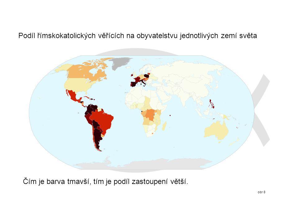 obr 8 Podíl římskokatolických věřících na obyvatelstvu jednotlivých zemí světa Čím je barva tmavší, tím je podíl zastoupení větší.