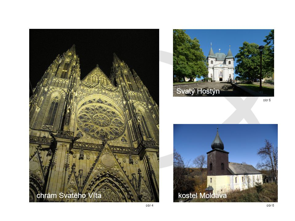 obr 4 chrám Svatého Víta Svatý Hostýn obr 5 obr 6 kostel Moldava