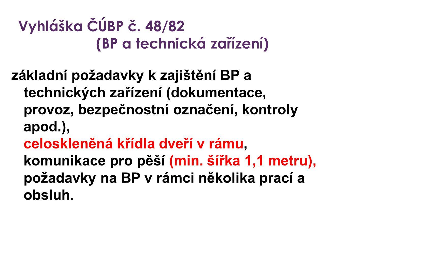 Vyhláška ČÚBP č. 48/82 (BP a technická zařízení) základní požadavky k zajištění BP a technických zařízení (dokumentace, provoz, bezpečnostní označení,