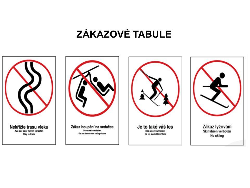 ZÁKAZOVÉ TABULE