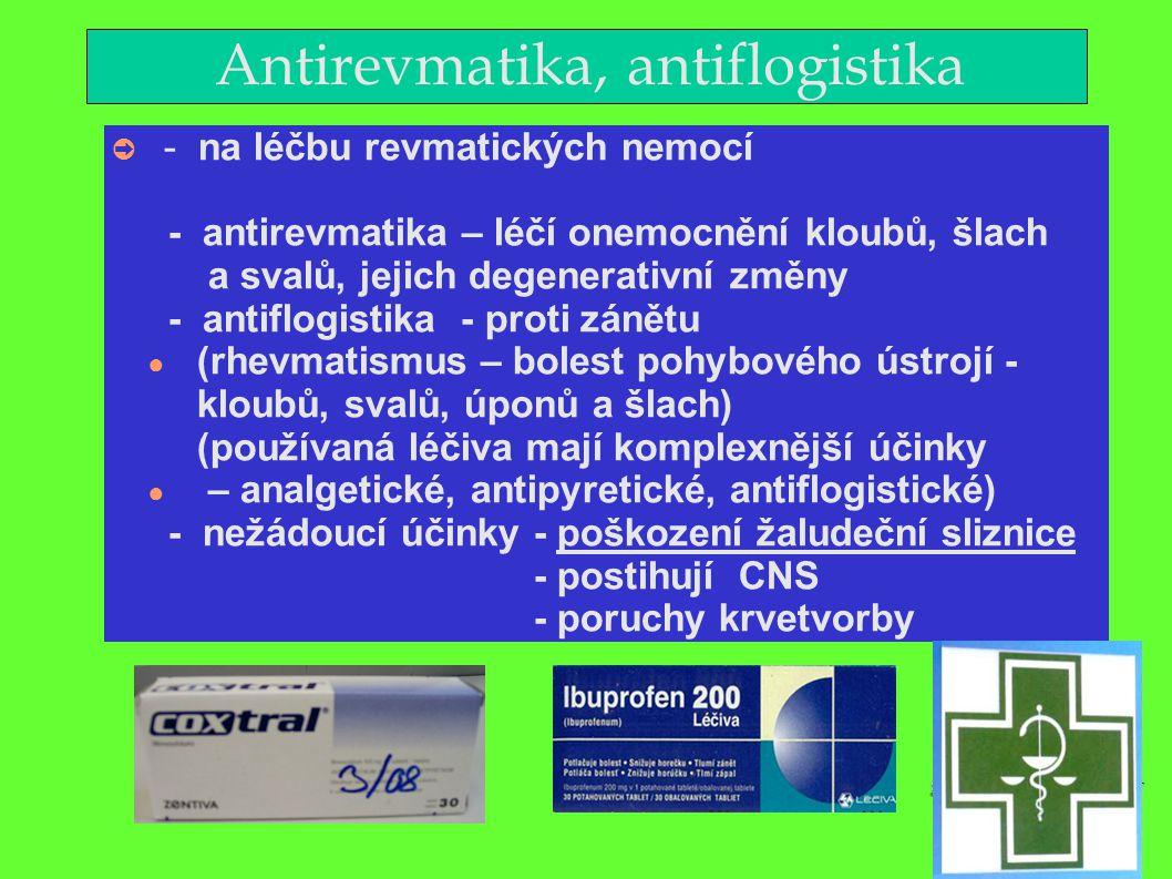 Antirevmatika, antiflogistika ➲ - na léčbu revmatických nemocí - antirevmatika – léčí onemocnění kloubů, šlach a svalů, jejich degenerativní změny - a