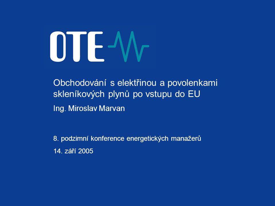 Obchodování s elektřinou a povolenkami skleníkových plynů po vstupu do EU Ing.