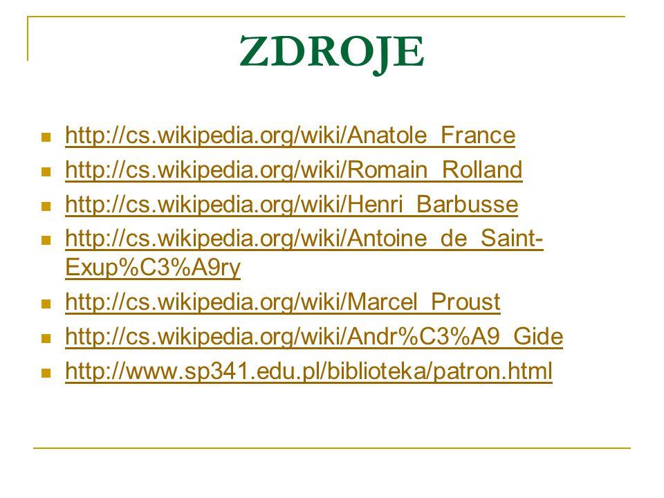 ZDROJE http://cs.wikipedia.org/wiki/Anatole_France http://cs.wikipedia.org/wiki/Romain_Rolland http://cs.wikipedia.org/wiki/Henri_Barbusse http://cs.w