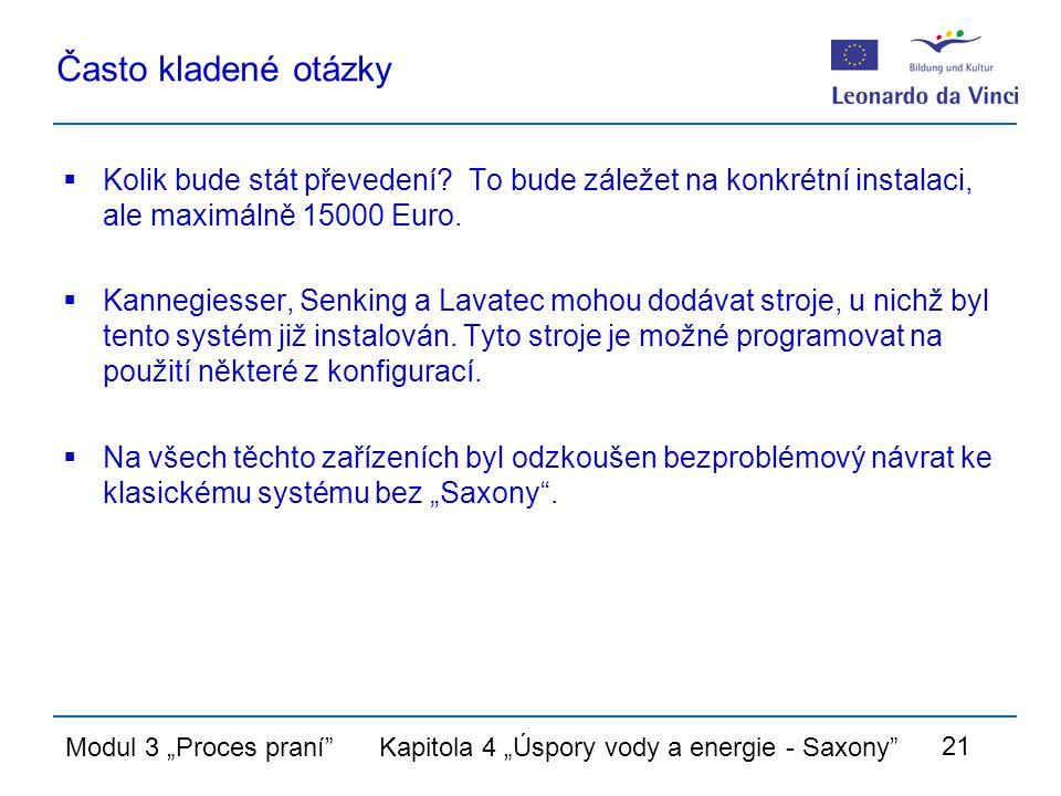 """Modul 3 """"Proces praní Kapitola 4 """"Úspory vody a energie - Saxony 21 Často kladené otázky  Kolik bude stát převedení."""