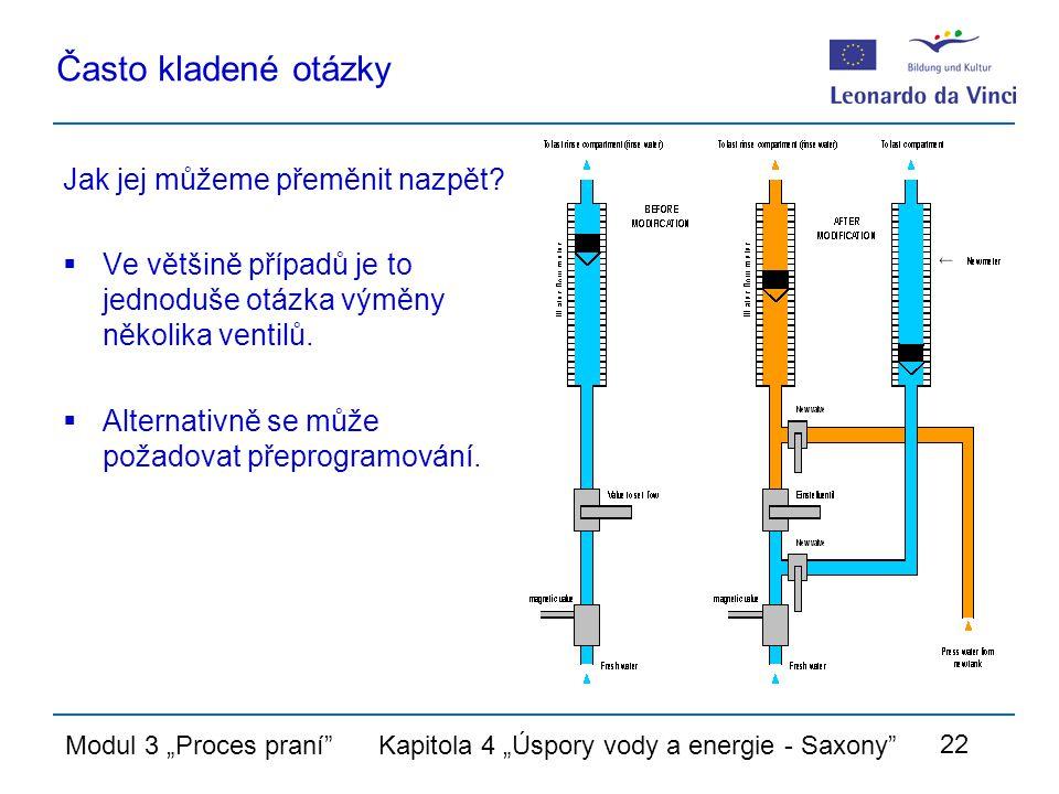 """Modul 3 """"Proces praní Kapitola 4 """"Úspory vody a energie - Saxony 22 Často kladené otázky Jak jej můžeme přeměnit nazpět."""