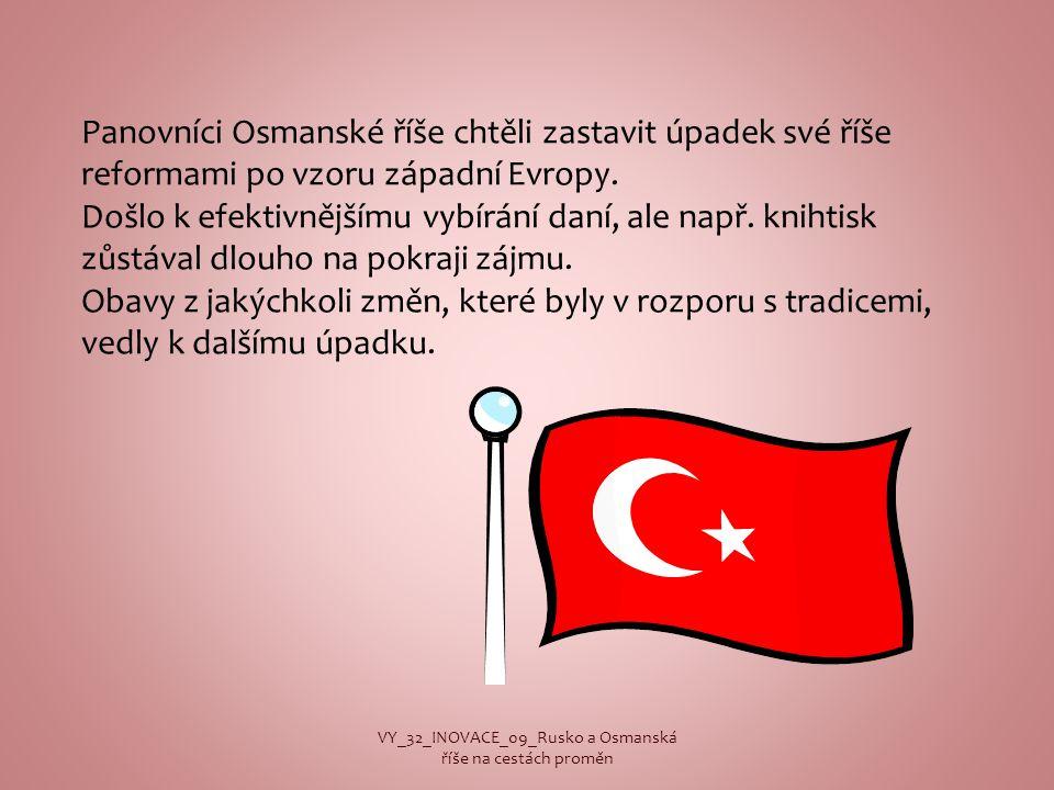 Panovníci Osmanské říše chtěli zastavit úpadek své říše reformami po vzoru západní Evropy.