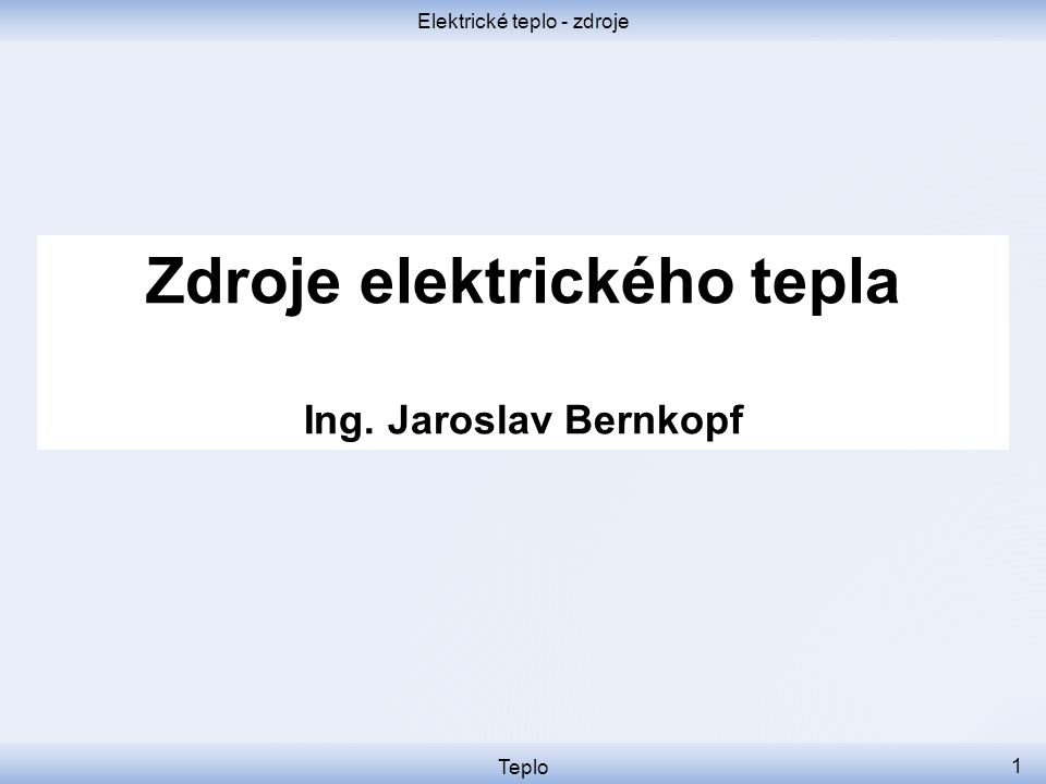 Elektrické teplo - zdroje Teplo 12 Experiments in Induction Cooking http://www.youtube.com/watch?v=T3AI1eQ50iE