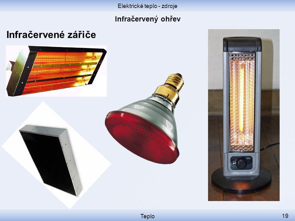 Elektrické teplo - zdroje Teplo 19 Infračervené zářiče
