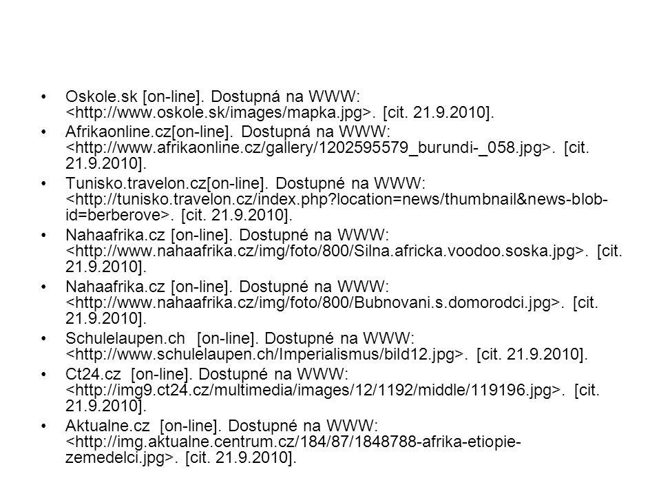 Oskole.sk [on-line]. Dostupná na WWW:. [cit. 21.9.2010]. Afrikaonline.cz[on-line]. Dostupná na WWW:. [cit. 21.9.2010]. Tunisko.travelon.cz[on-line]. D