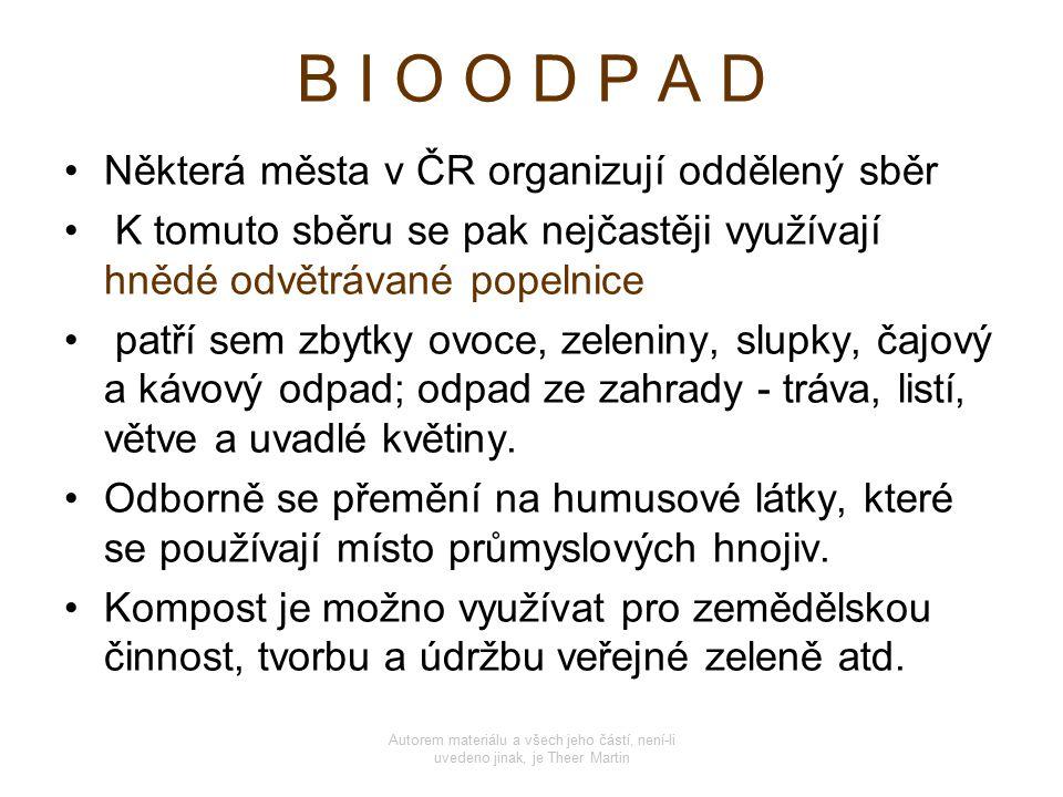 B I O O D P A D Některá města v ČR organizují oddělený sběr K tomuto sběru se pak nejčastěji využívají hnědé odvětrávané popelnice patří sem zbytky ov