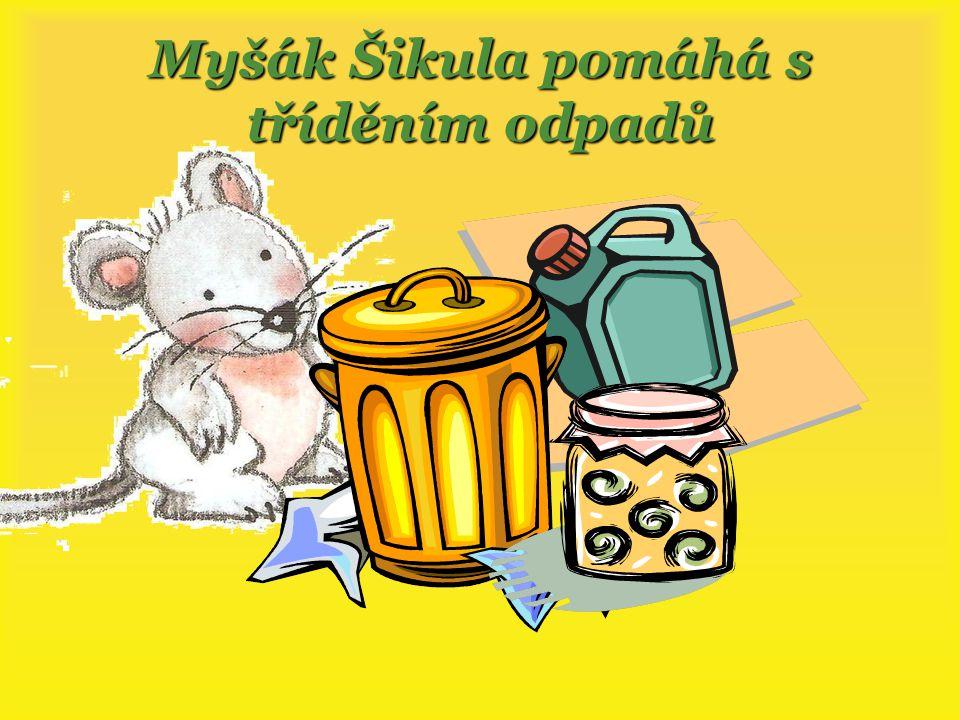 Myšák Šikula pomáhá s tříděním odpadů